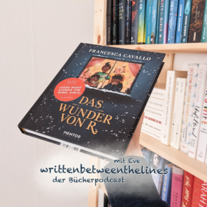 Neue Podcastfolge: 009 – writtenbetweenthelines der Bücherpodcast